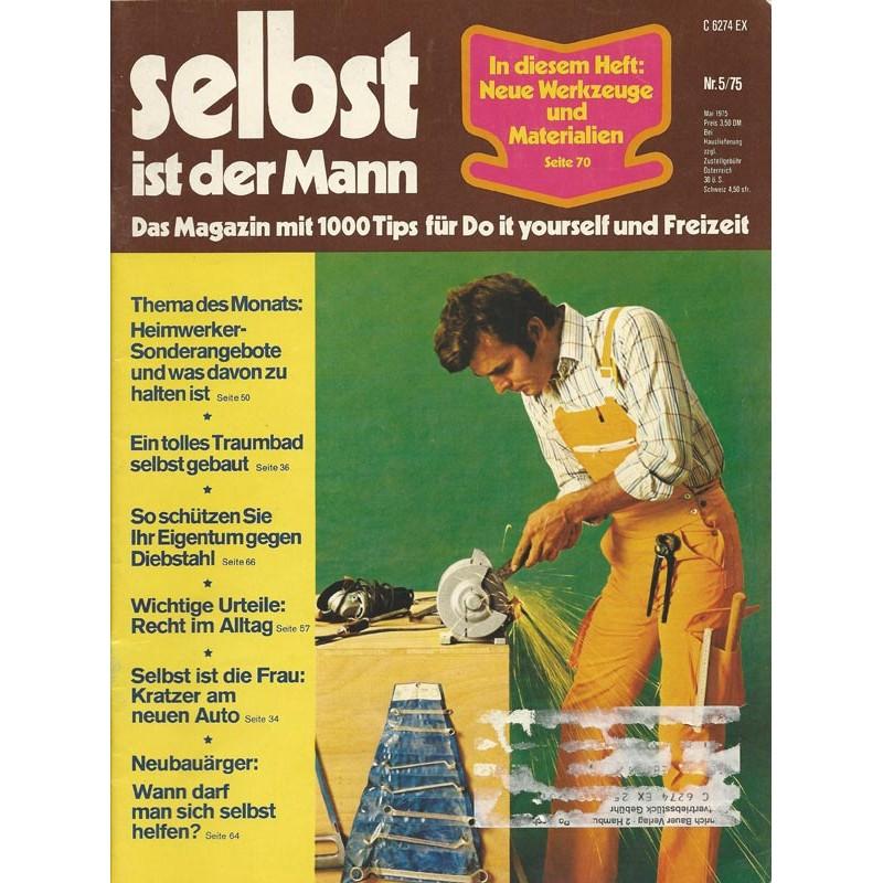 Selbst ist der Mann 5/75 Mai 1975 - Neue Werkzeuge & Materialien