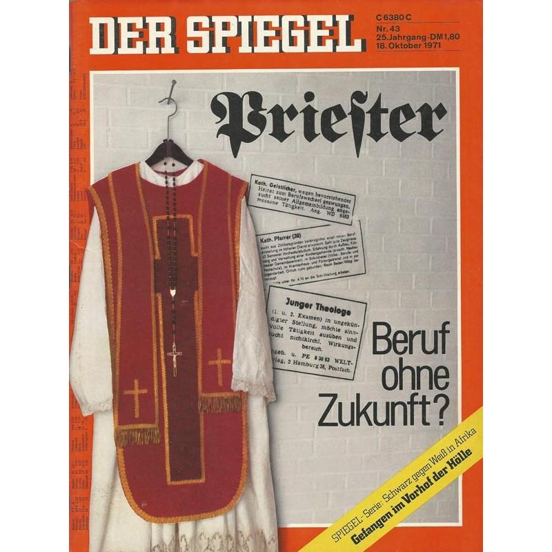 Der Spiegel Nr.43 / 18 Oktober 1971 - Priester - Beruf ohne Zukunft?