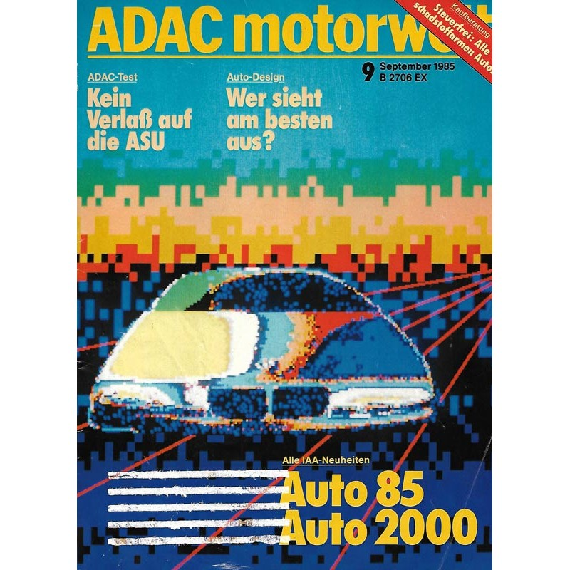 ADAC Motorwelt Heft.9 / September 1985 - Auto 85 - Auto 2000