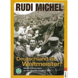 Rudi Michel / Deutschland ist Weltmeister!