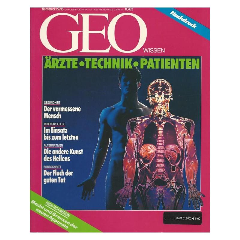 Geo Wissen Nachdruck Nr. 22/1995 - Ärzte - Technik - Patienten