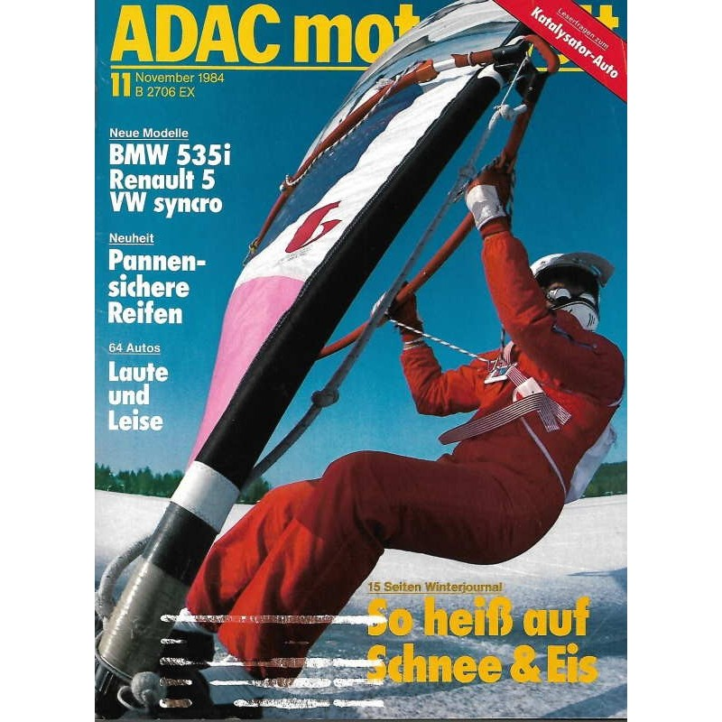 ADAC Motorwelt Heft.11 / Nov. 1984 - So heiß auf Schnee und Eis