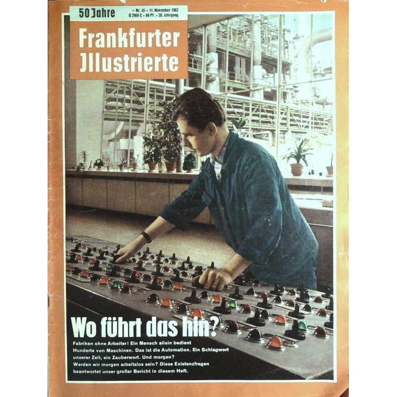 Frankfurter Illustrierte Nr.45 / 11 Nov. 1962 - Wo führt das hin?