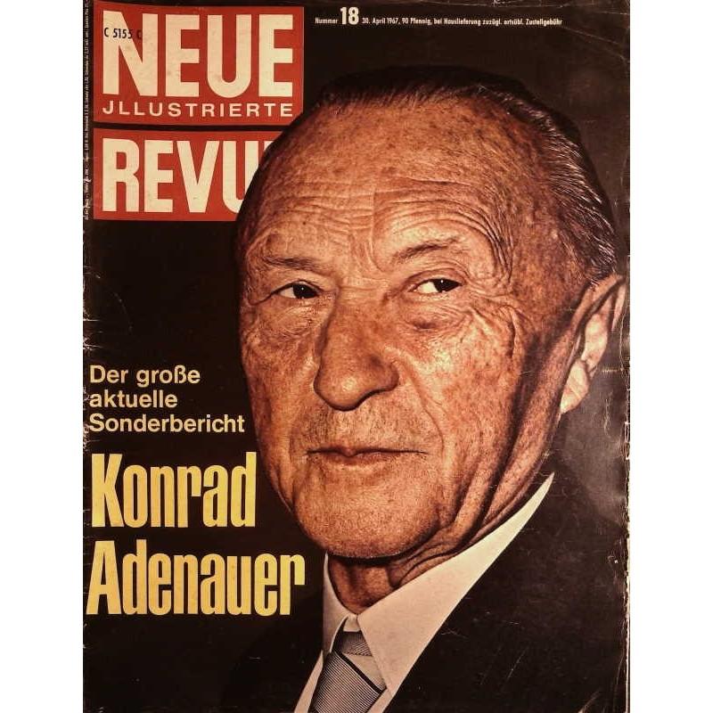 Neue Revue Nr.18 / 30 April 1967 - Konrad Adenauer