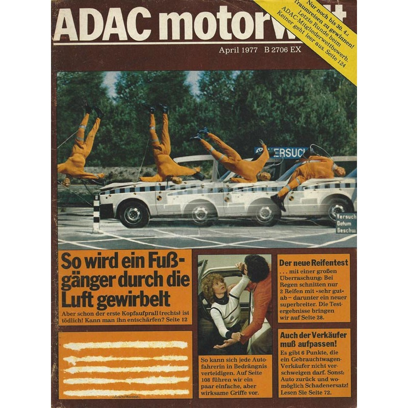 ADAC Motorwelt Heft.4 / April 1977 - So wird ein Füßgänger durch die Luft gewirbelt