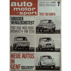 auto motor & sport Heft 7 / 1 April 1967 - Neue Autos in Genf