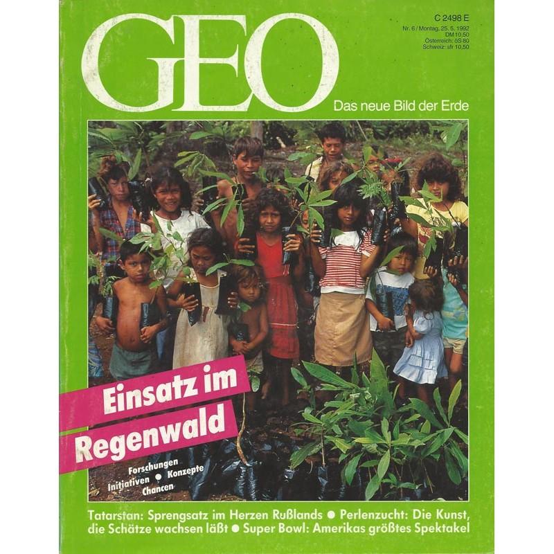 Geo Nr. 6 / Juni 1992 - Einsatz im Regenwald